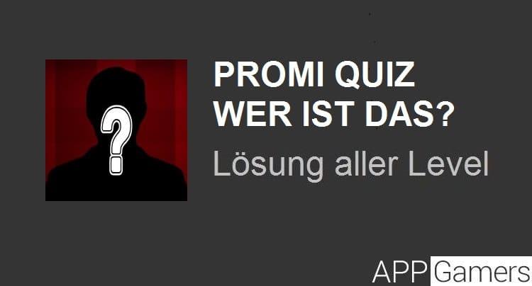 Promi Quiz Wer ist das? Lösung aller Level