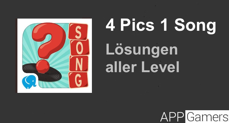 4 Pics 1 Song Lösung aller Level