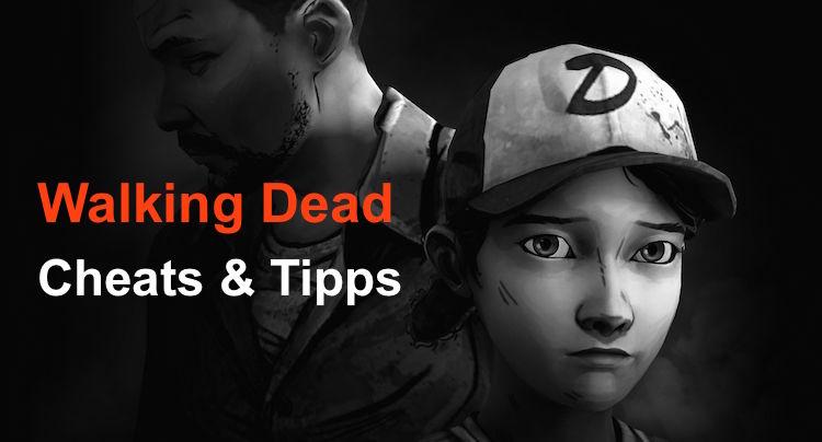 The Walking Dead Cheats und Tipps
