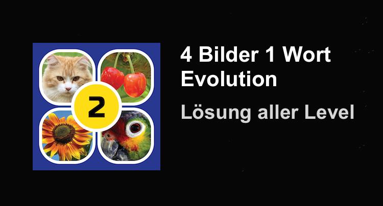 4 Bilder 1 Wort Evolution Lösung