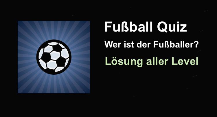 Fussball Quiz Wer Ist Der Fussballer Losung