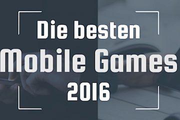 Die besten Mobile Games 2016