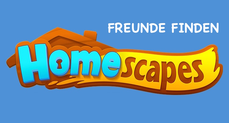 Homescapes Cheats Hacks Freunde Nachbarn
