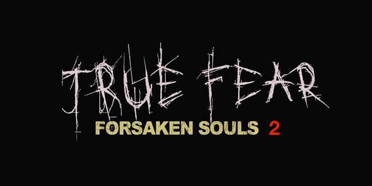 True Fear: Forsaken Souls 2 Walkthrough Lösung Cheats Hacks
