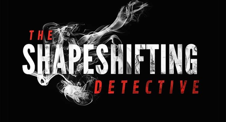 The Shapeshifting Detective Walkthrough Lösung Cheats Hacks